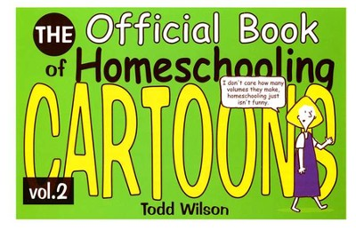 The Official Book of Homeschooling Cartoons, Volume 2   -     By: Todd Wilson