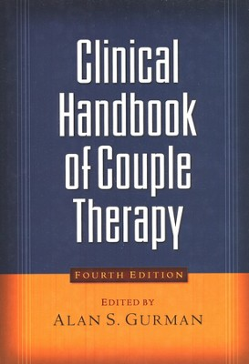 Clinical Handbook of Couple Therapy, Fourth Edition  -     Edited By: Alan S. Gurman Ph.D.     By: Alan S. Gurman, Phd(ED.)
