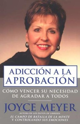 Adicci&#243n a la Aprobaci&#243n  (Approval Addiction)  -     By: Joyce Meyer