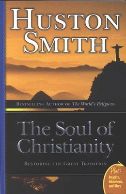 The Soul of Christianity   -     By: Houston Smith
