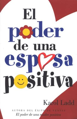 El Poder de Una Esposa Positiva (The Power of a Positive Wife)  -     By: Karol Ladd