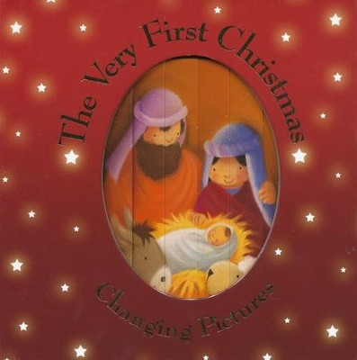 The Very First Christmas - Changing Pictures Christmas  -     By: Juliet David