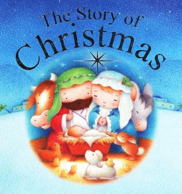 The Story of Christmas  -     By: Juliet David     Illustrated By: Steve Whitlow