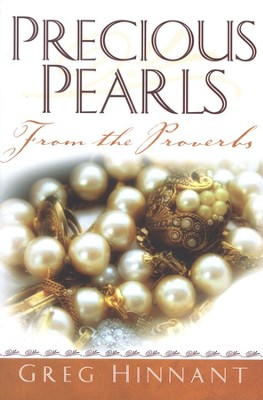 Precious Pearls From The Proverbs  -     By: Greg Hinnant