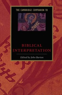 The Cambridge Companion to Biblical Interpretation   -     Edited By: John Barton
