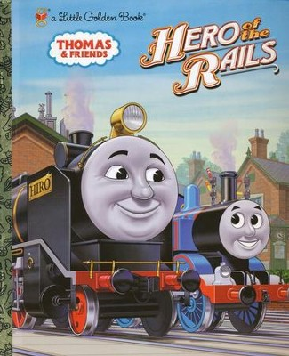 Hero Of The Rails: Thomas & Friends  -     By: Rev. W. Awdry