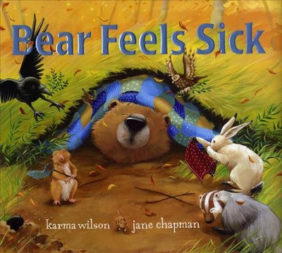 Bear Feels Sick  -     By: Karma Wilson