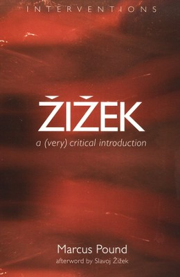 Zizek: A (Very) Critical Introduction  -     By: Marcus Pound