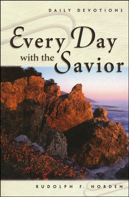 Every Day with the Savior: Daily Devotions   -     By: Rudolph F. Norden