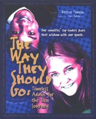 The Way They Should Go: Timeless Advice for the Teen Journey  -     By: Kirsten Femson