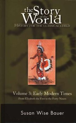 Hardcover Text Vol 3: Early Modern Times, Story of the World   -     By: Susan Wise Bauer