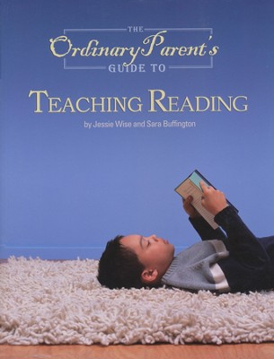 The Ordinary Parent's Guide to Teaching Reading    -     By: Jessie Wise, Sara Buffington