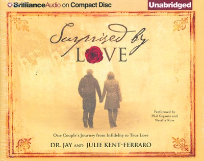 Surprised by Love: One Couple's Journey from Infidelity to True Love Unabridged Audiobook on CD  -     By: Jay Kent-Ferraro, Julie Kent-Ferraro