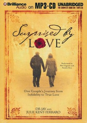 Surprised by Love: One Couple's Journey from Infidelity to True Love Unabridged Audiobook on MP3- CD  -     By: Jay Kent-Ferraro, Julie Kent-Ferraro