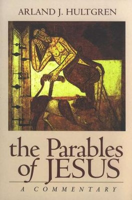 The Parables of Jesus: A Commentary   -     By: Arland Hultgren