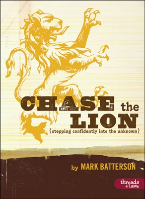 Chase the Lion: Stepping Confidently Into the Unknown, Member Book  -     By: Mark Batterson