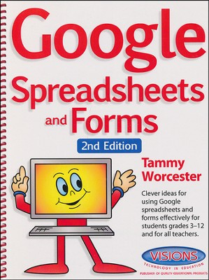 Google Spreadsheets and Forms, Second Edition   -     By: Tammy Worcester
