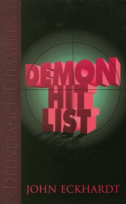 Deliverance Thesaurus: Demon Hit List  -     By: John Eckhardt
