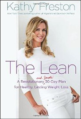 The Lean, A Revolutionary 30-Day Plan for Lasting Weight Loss & Total Health  -     By: Kathy Freston
