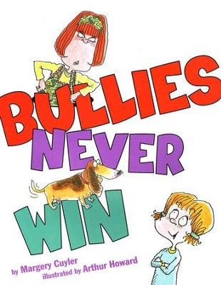 Bullies Never Win  -     By: Margery Cuyler