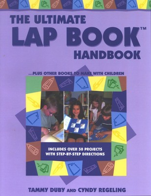 The Ultimate Lap Book Handbook   -     By: Tammy Duby, Cyndy Regeling