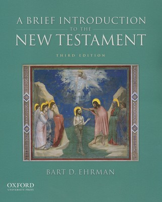 A Brief Introduction to the New Testament, Third Edition   -     By: Bart D. Ehrman