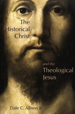 The Historical Christ and the Theological Jesus  -     By: Dale C. Allison Jr.