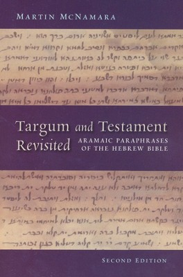 Targum and Testament Revisited: Aramaic Paraphrases of the Hebrew Bible: A Light on the New Testament, 2nd Ed.  -     By: Martin McNamara
