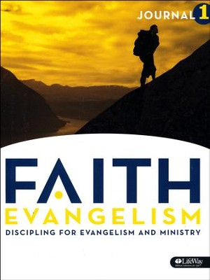 FAITH Evangelism: Discipling for Evangelism and Ministry, Volume 1 (Journal)  -     By: LifeWay Church Resources