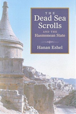 The Dead Sea Scrolls and the Hasmonean State  -     By: Hanan Eshel
