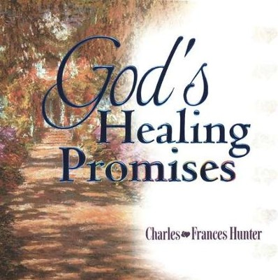 God's Healing Promises  -     By: Charles Hunter, Frances Hunter