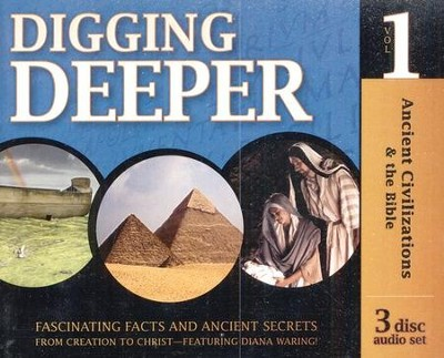 Digging Deeper: Ancient Civilizations & the Bible (3 CD set)  -     Edited By: Gary Vaterlaus     By: Diana Waring
