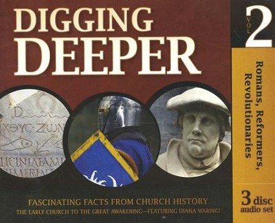 Digging Deeper: Romans, Reformers, Revolutionaries (3 CD set)  -     Edited By: Gary Vaterlaus     By: Diana Waring