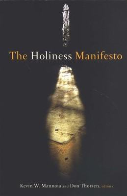 The Holiness Manifesto  -     Edited By: Kevin W. Mannoia, Don Thorsen     By: Edited by Kevin W. Mannoia & Don Thorsen