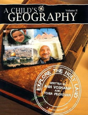A Child's Geography: Explore the Holy Land Vol. II   -     Edited By: Nicole Johnson     By: Ann Voskamp, Tonia Peckover