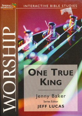 Worship: The One True King, Interactive Bible Studies  -     By: Jenny Baker