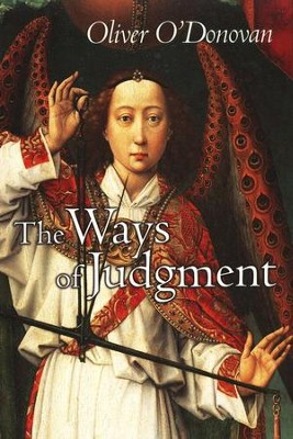 The Ways of Judgment  -     By: Oliver O'Donovan