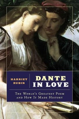Dante in Love: The World's Greatest Poem and How It Made History - eBook  -     By: Harriet Rubin