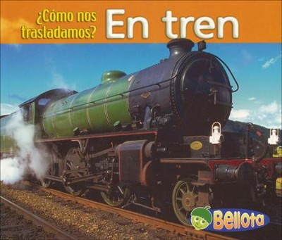 En tren, By Train  -     By: Cassie Mayer