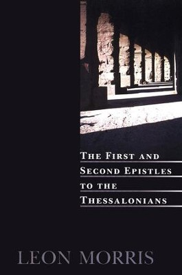 The First and Second Epistles to the Thessalonians  -     By: Leon Morris