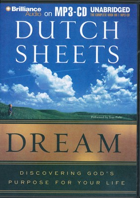 Dream: Discovering God's Purpose for Your Life, Unabridged Audiobook on MP3-CD  -     By: Dutch Sheets