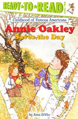 Annie Oakley Saves the Day  -     By: Anna DiVito