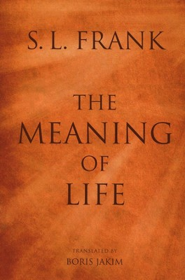 The Meaning of Life  -     Edited By: Boris Jakim     By: S.L. Frank