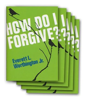 How Do I Forgive? 5-pack  -     By: Everett L. Worthington Jr.