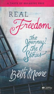 Real Freedom: The Journey, The Stories (Booklet)  -     By: Beth Moore