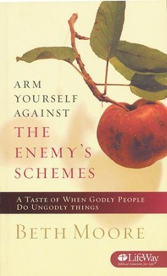 Arm Yourself Against the Enemy's Schemes: A Taste of When Godly People Do Ungodly Things (Booklet)  -     By: Beth Moore