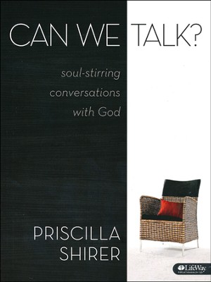 Can We Talk?: Soul-Stirring Conversations with God  -     By: Priscilla Shirer