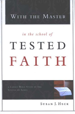 With the Master in the School of Tested Faith  -     By: Susan Heck