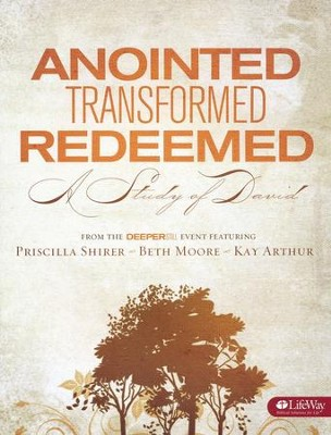 Anointed, Transformed, Redeemed--Member book   -     By: Beth Moore, Kay Arthur, Priscilla Shirer