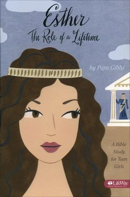 Esther: The Role of a Lifetime, Member Book  -     By: Pam Gibbs